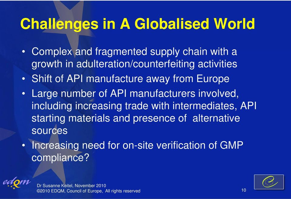 manufacturers involved, including increasing trade with intermediates, API starting materials and presence