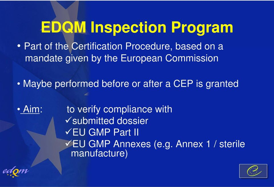 after a CEP is granted Aim: to verify compliance with submitted