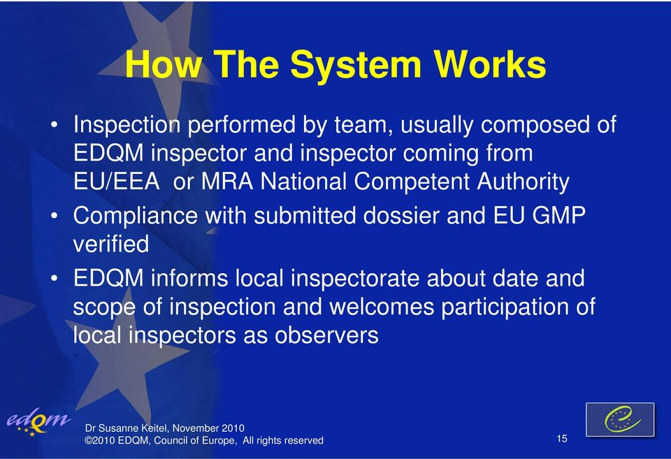 dossier and EU GMP verified EDQM informs local inspectorate about date and scope of inspection