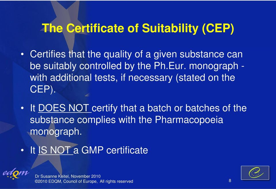 monograph - with additional tests, if necessary (stated on the CEP).
