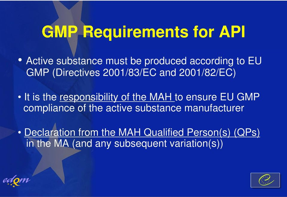 ensure EU GMP compliance of the active substance manufacturer Declaration from