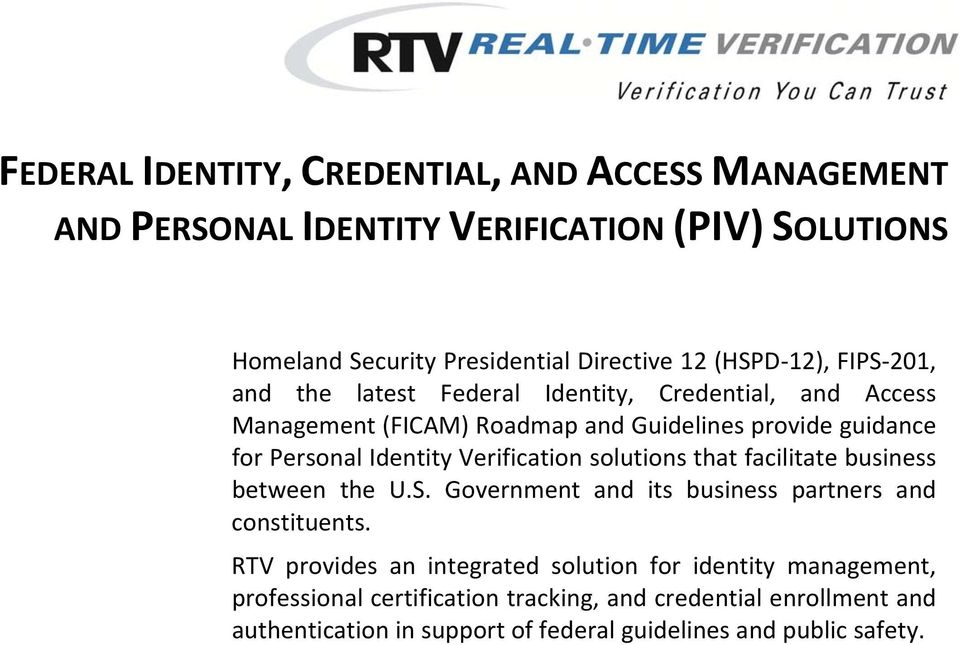 Verification solutions that facilitate business between the U.S. Government and its business partners and constituents.