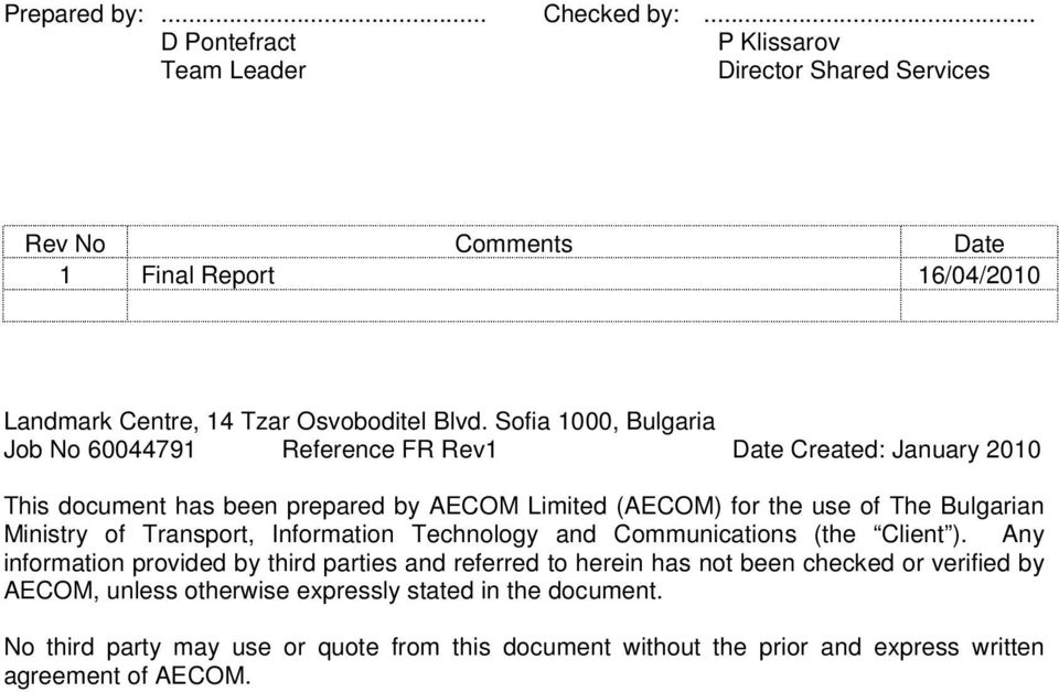 Sofia 1000, Bulgaria Job No 60044791 Reference FR Rev1 Date Created: January 2010 This document has been prepared by AECOM Limited (AECOM) for the use of The Bulgarian