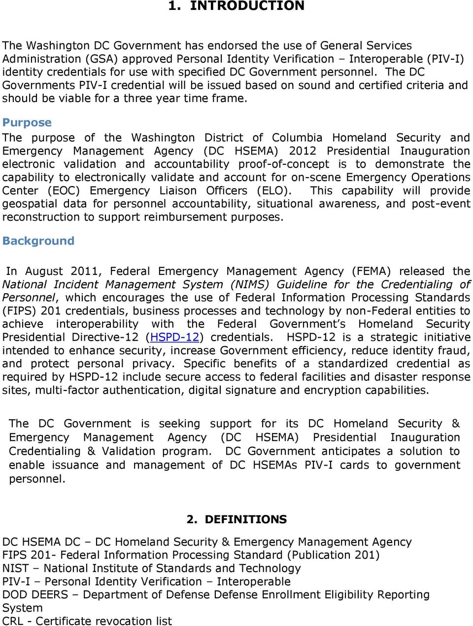Purpose The purpose of the Washington District of Columbia Homeland Security and Emergency Management Agency (DC HSEMA) 2012 Presidential Inauguration electronic validation and accountability