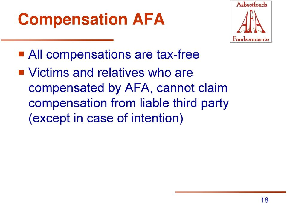 compensated by AFA, cannot claim