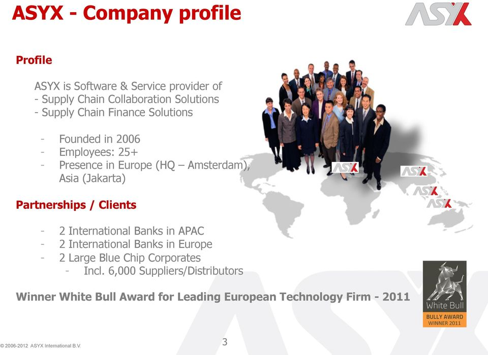 (Jakarta) Partnerships / Clients - 2 International Banks in APAC - 2 International Banks in Europe - 2 Large Blue
