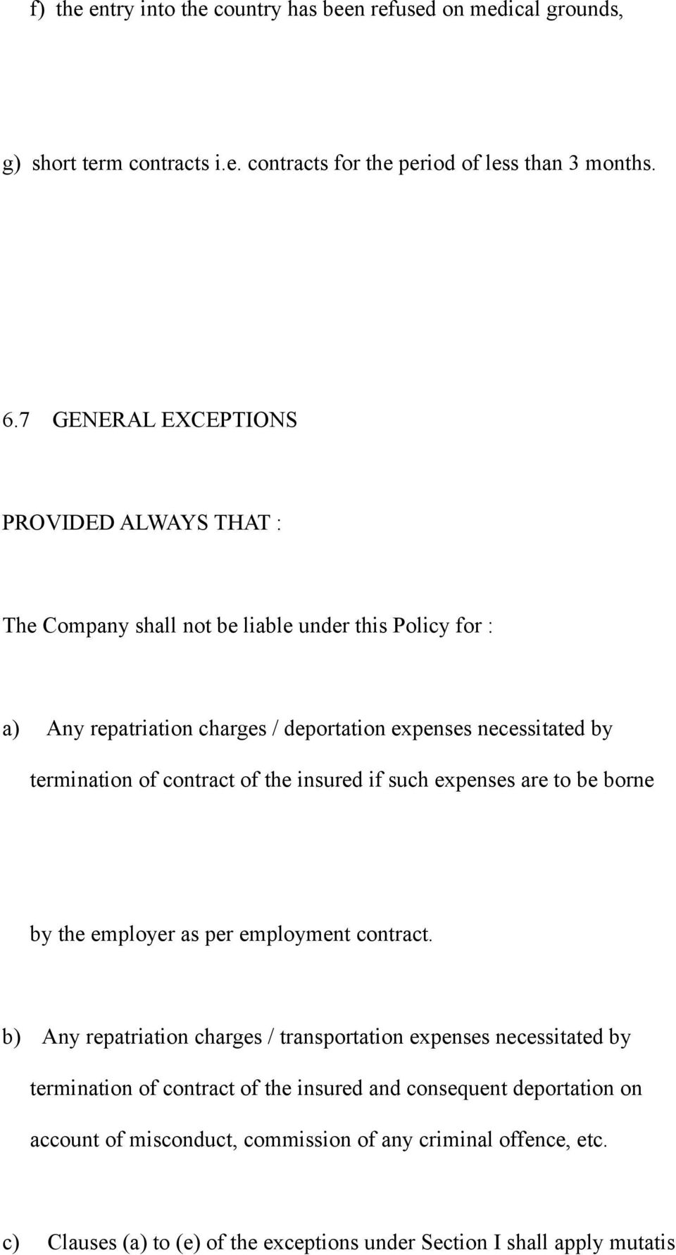termination of contract of the insured if such expenses are to be borne by the employer as per employment contract.