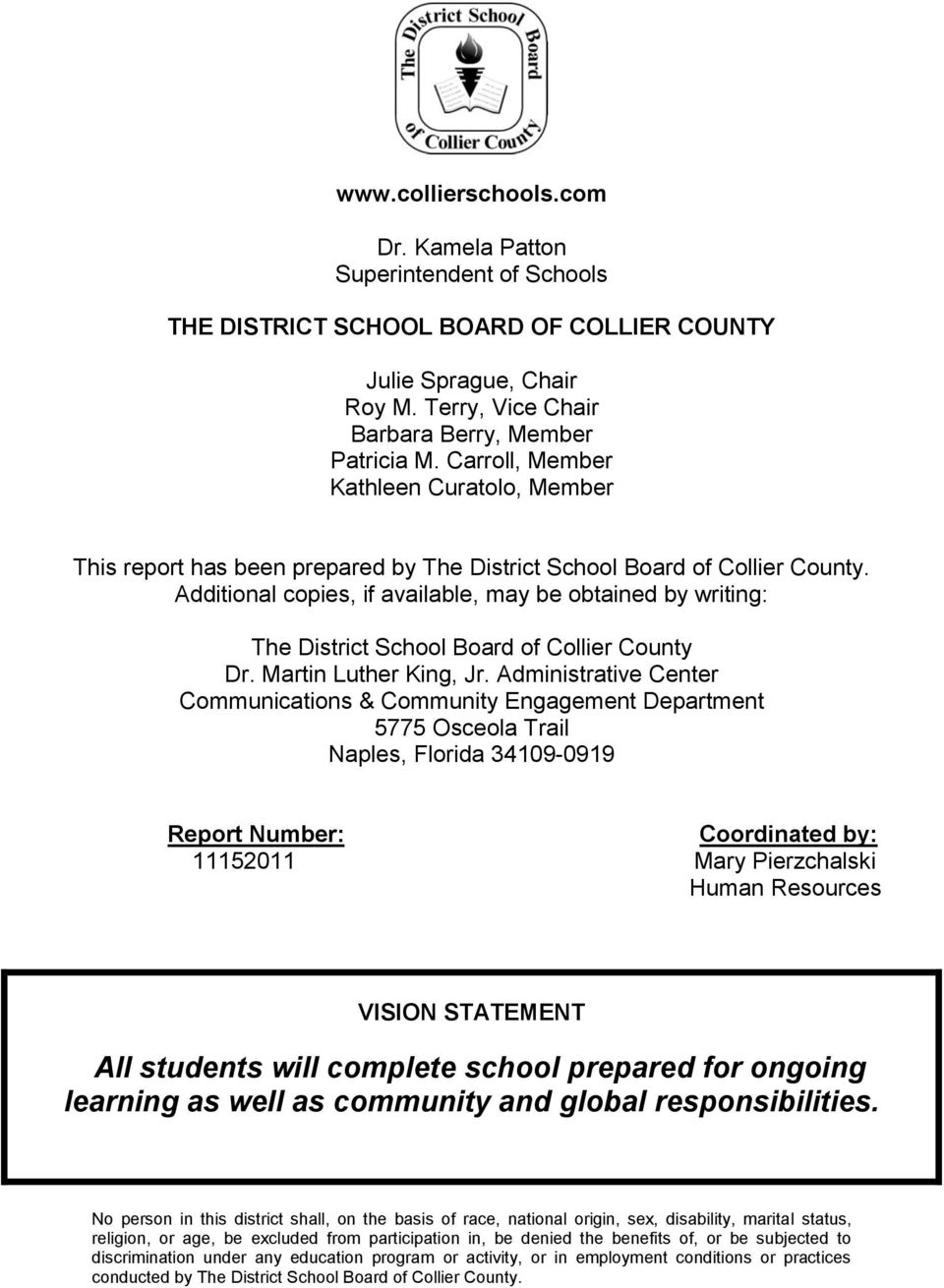 Additional copies, if available, may be obtained by writing: The District School Board of Collier County Dr. Martin Luther King, Jr.