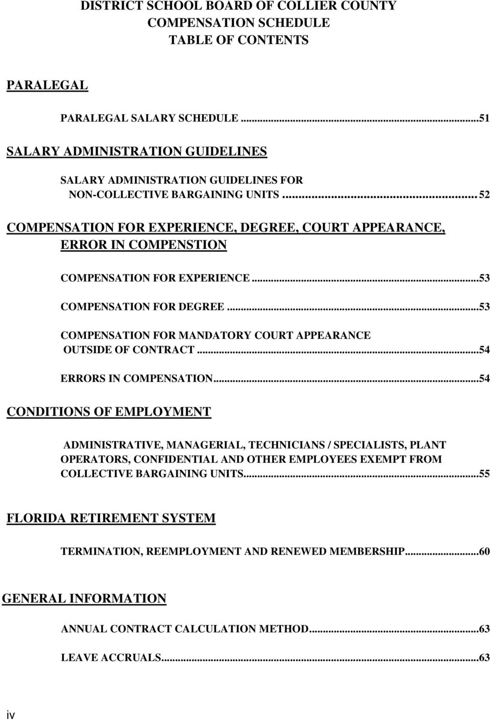.. 52 COMPENSATION FOR EXPERIENCE, DEGREE, COURT APPEARANCE, ERROR IN COMPENSTION COMPENSATION FOR EXPERIENCE... 53 COMPENSATION FOR DEGREE.