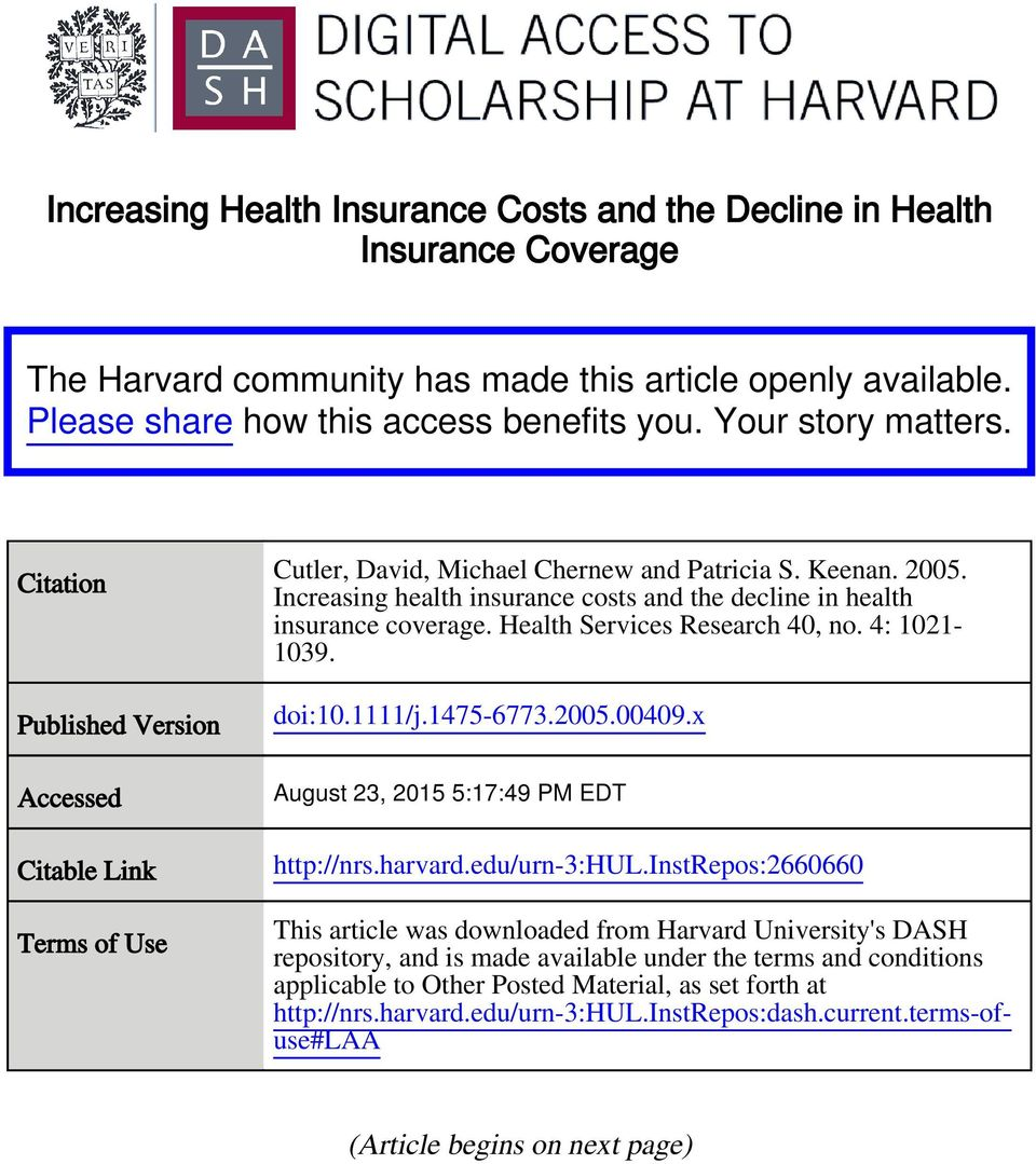 Increasing health insurance costs and the decline in health insurance coverage. Health Services Research 40, no. 4: 1021-1039. doi:10.1111/j.1475-6773.2005.00409.