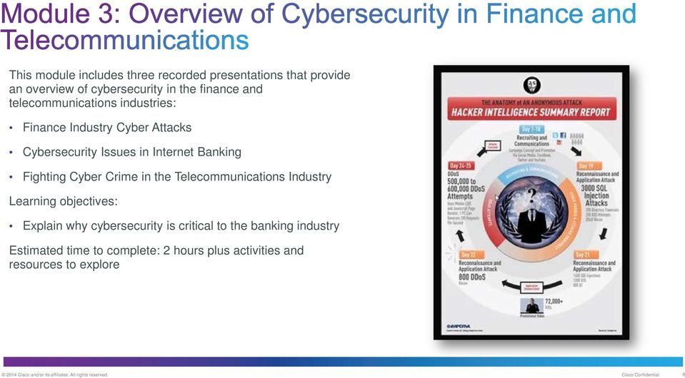 Cyber Crime in the Telecommunications Industry Explain why cybersecurity is critical to the banking industry