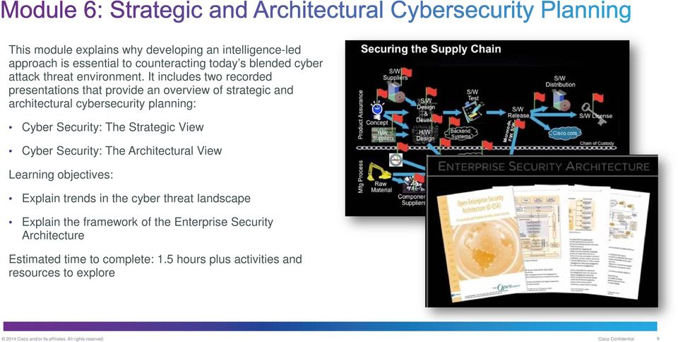 Strategic View Cyber Security: The Architectural View Explain trends in the cyber threat landscape Explain the framework of the Enterprise