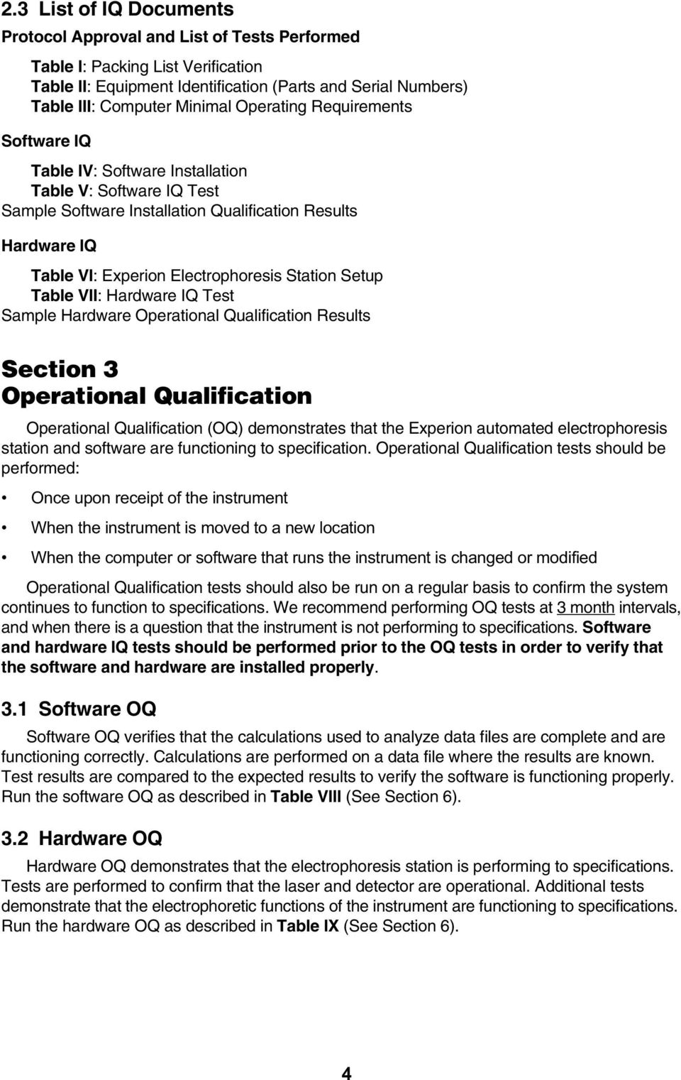 Setup Table VII: Hardware IQ Test Sample Hardware Operational Qualification Results Section 3 Operational Qualification Operational Qualification (OQ) demonstrates that the Experion automated