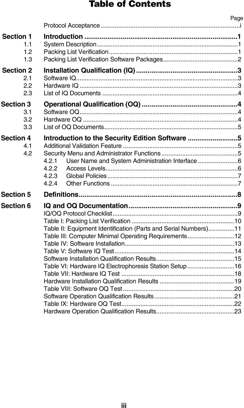 ..4 3.3 List of OQ Documents...5 Section 4 Introduction to the Security Edition Software...5 4.1 Additional Validation Feature...5 4.2 Security Menu and Administrator Functions...5 4.2.1 User Name and System Administration Interface.
