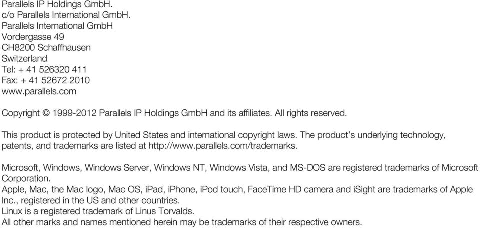 The product s underlying technology, patents, and trademarks are listed at http://www.parallels.com/trademarks.