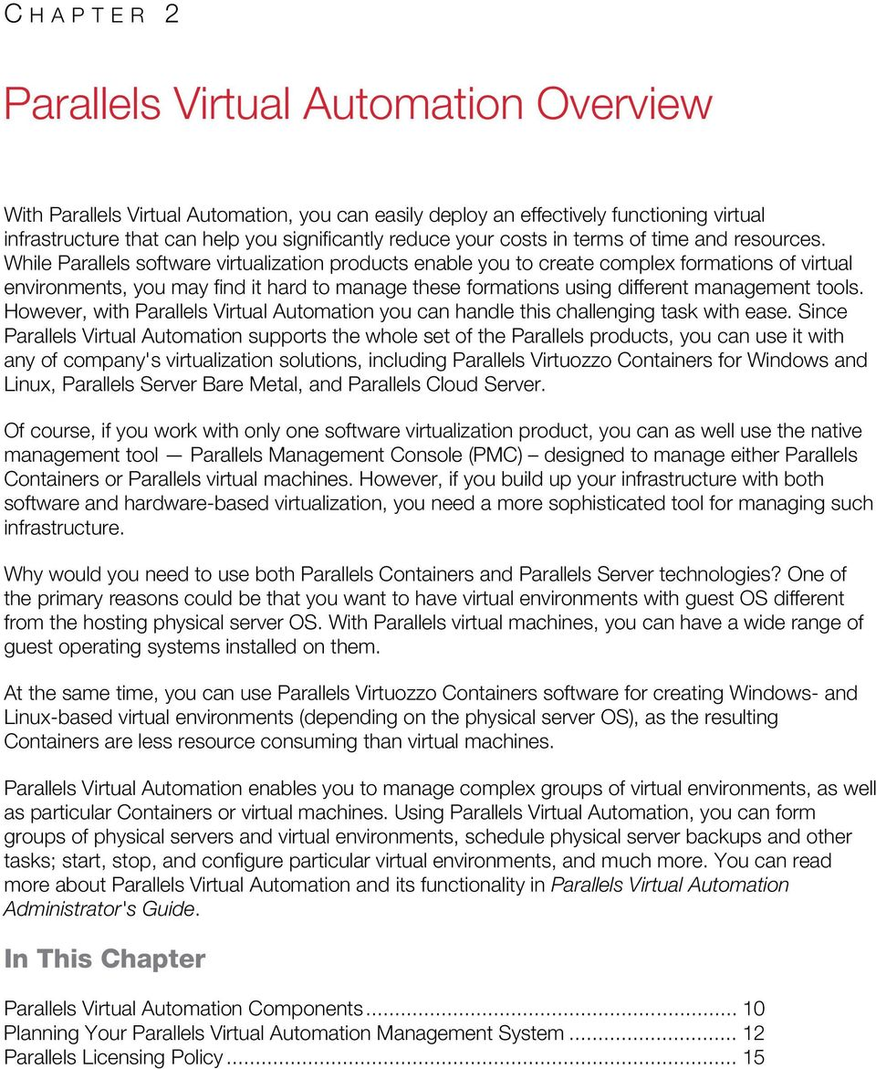 While Parallels software virtualization products enable you to create complex formations of virtual environments, you may find it hard to manage these formations using different management tools.