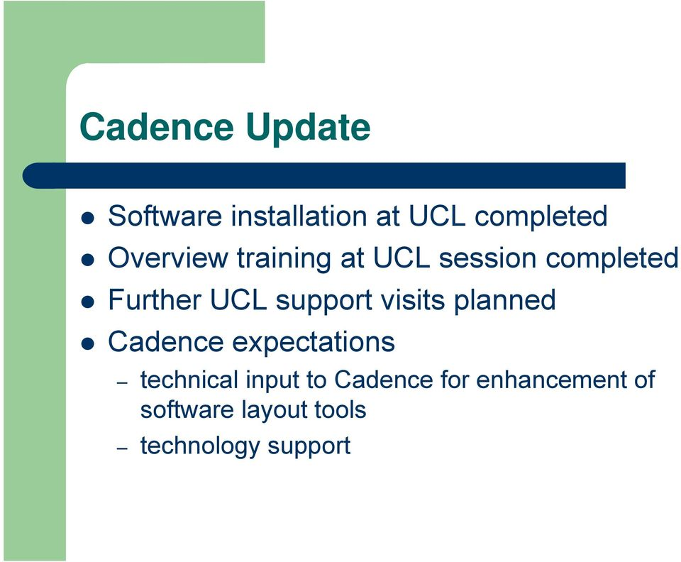 support visits planned Cadence expectations technical input