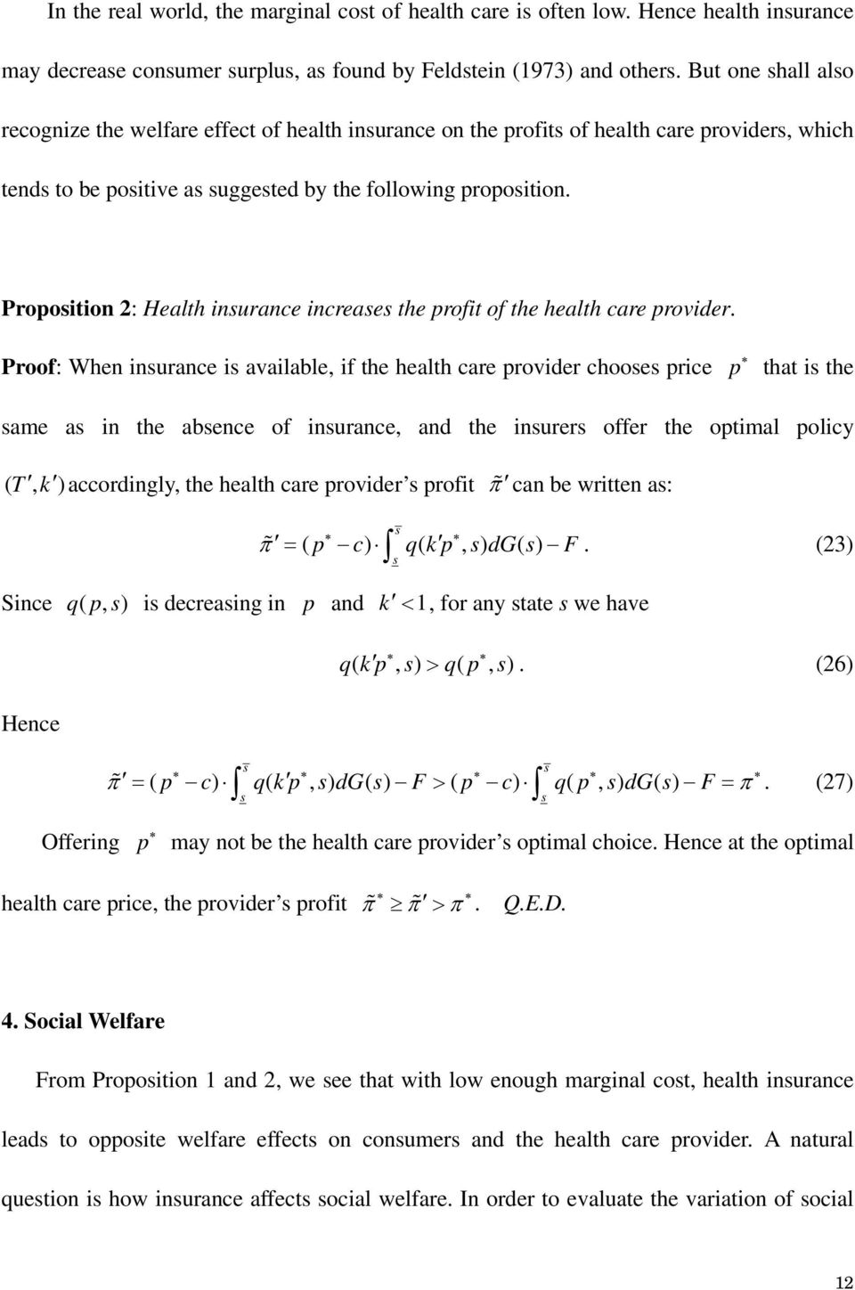 Propoition 2: Health inurance increae the profit of the health care provider.