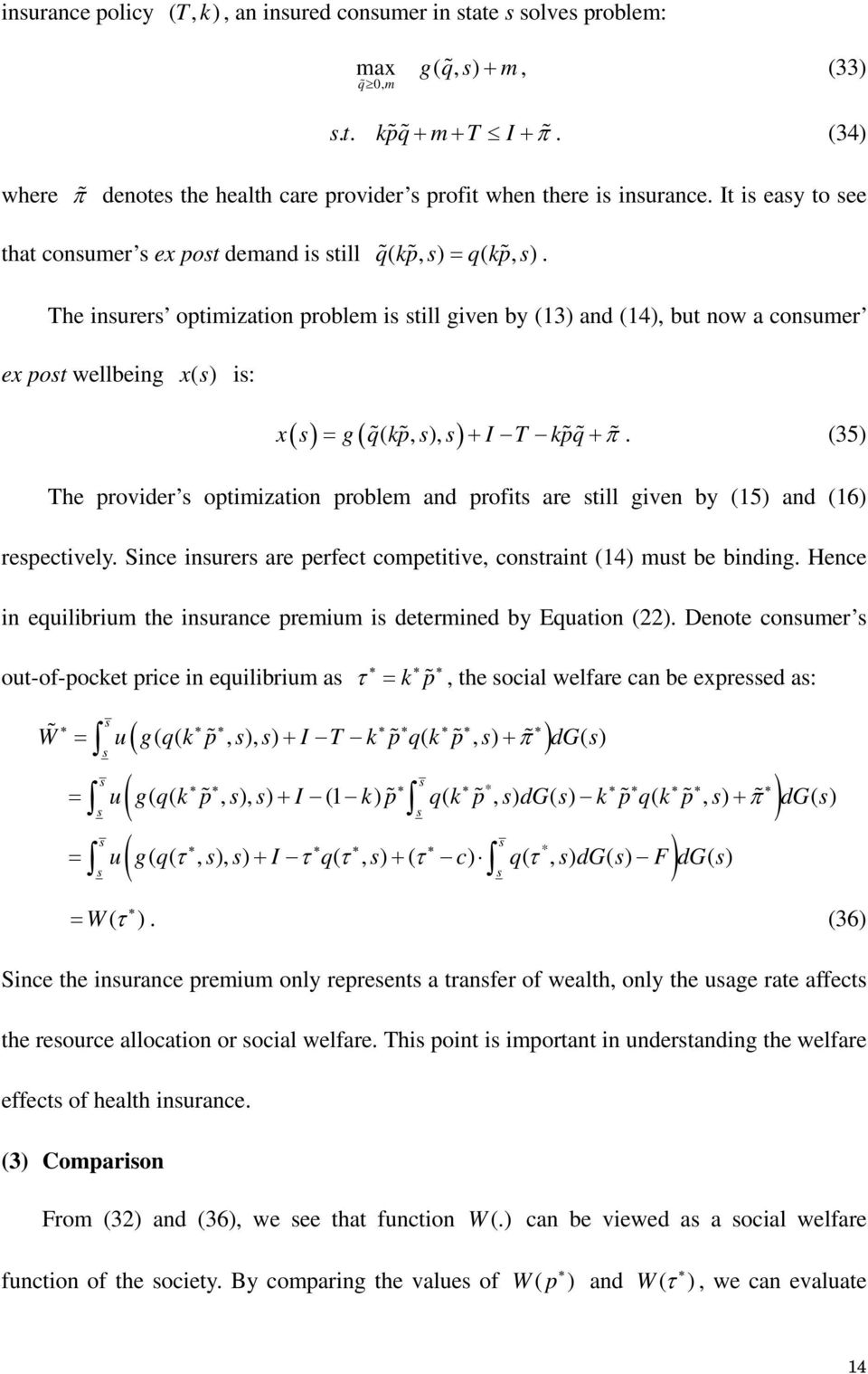 The inurer optimization problem i till given by (13) and (14), but now a conumer ex pot wellbeing x( ) i: ( ) ( (, ), ) x = g q kp + I T kpq + π.