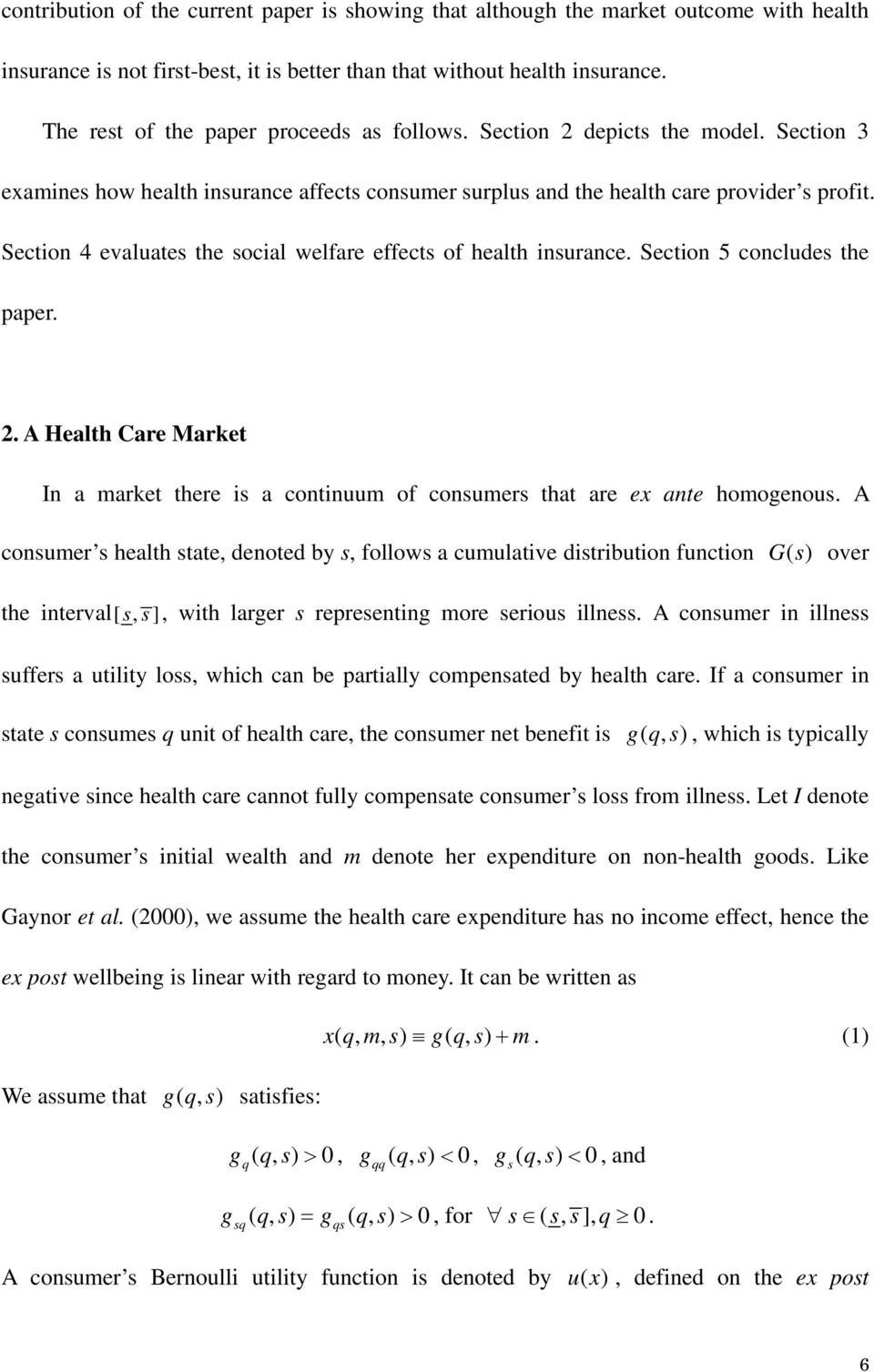 Section 5 conclude the paper. 2. A Health Care Market In a market there i a continuum of conumer that are ex ante homogenou.