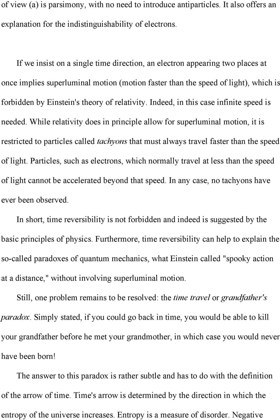 relativity. Indeed, in this case infinite speed is needed.