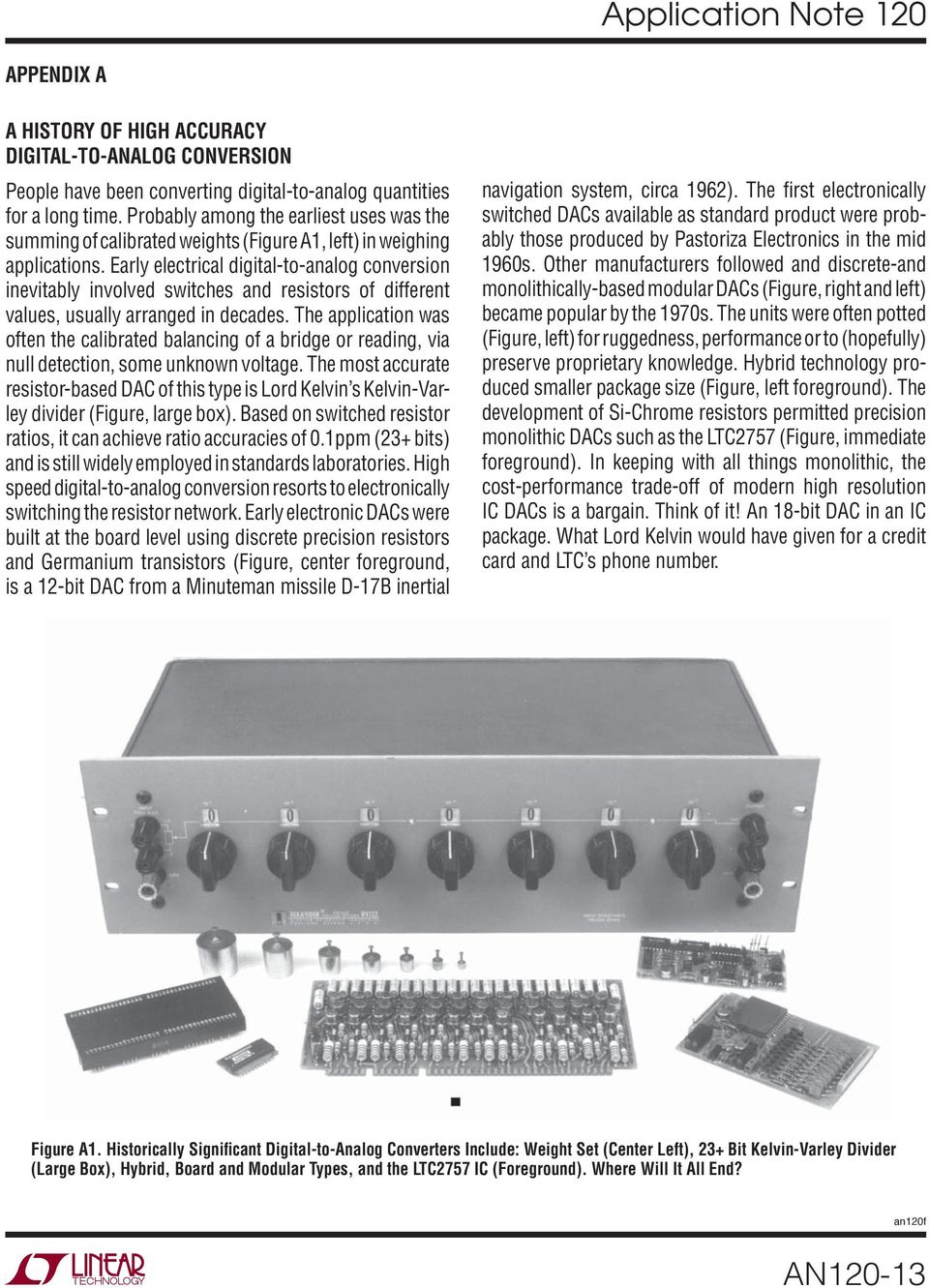 Early electrical digital-to-analog conversion inevitably involved switches and resistors of different values, usually arranged in decades.