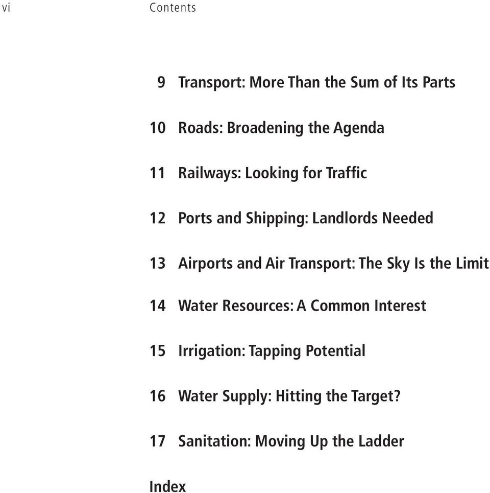 Transport: The Sky Is the Limit 14 Water Resources: A Common Interest 15 Irrigation: