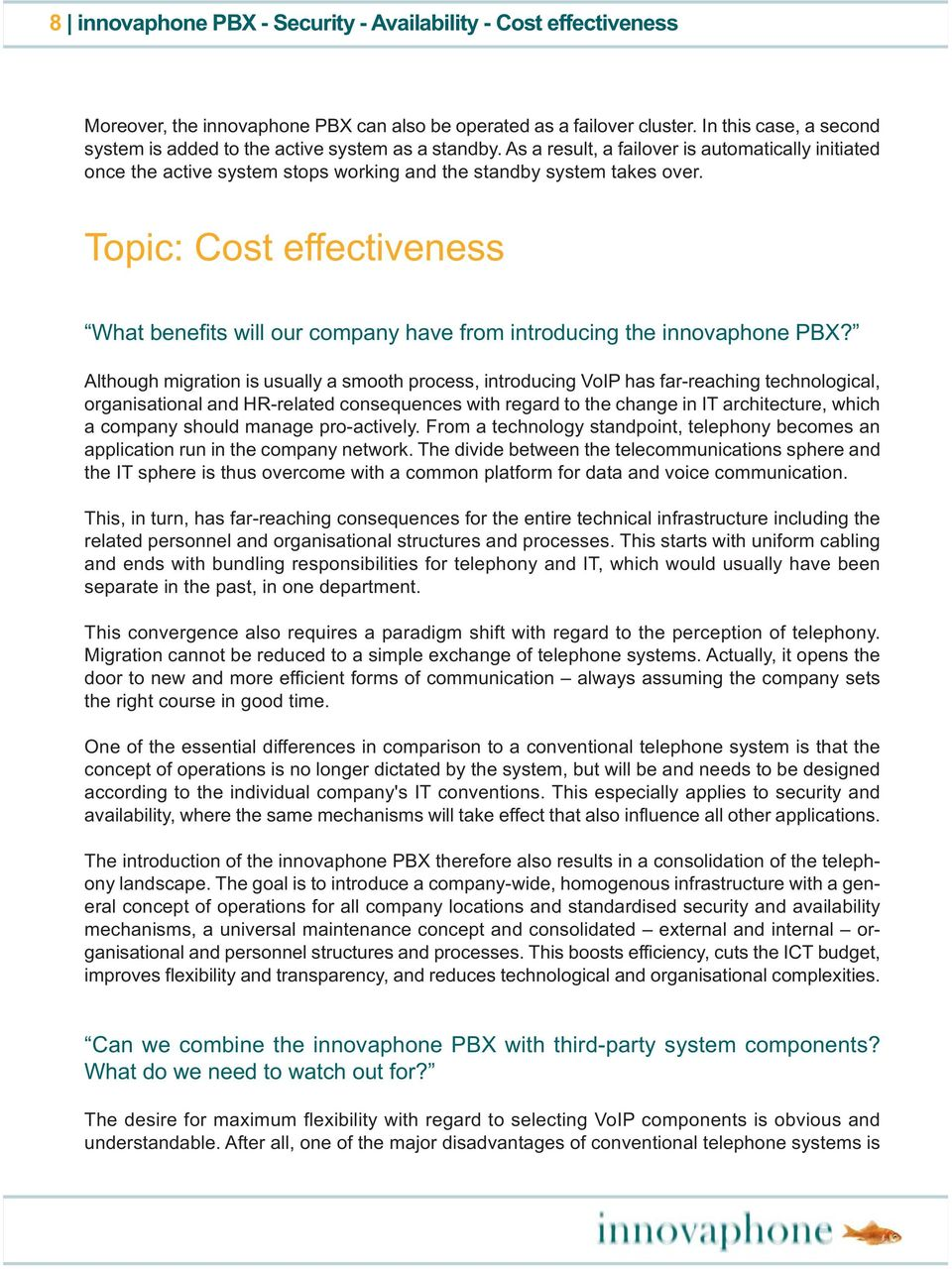 Topic: Cost effectiveness What benefits will our company have from introducing the innovaphone PBX?