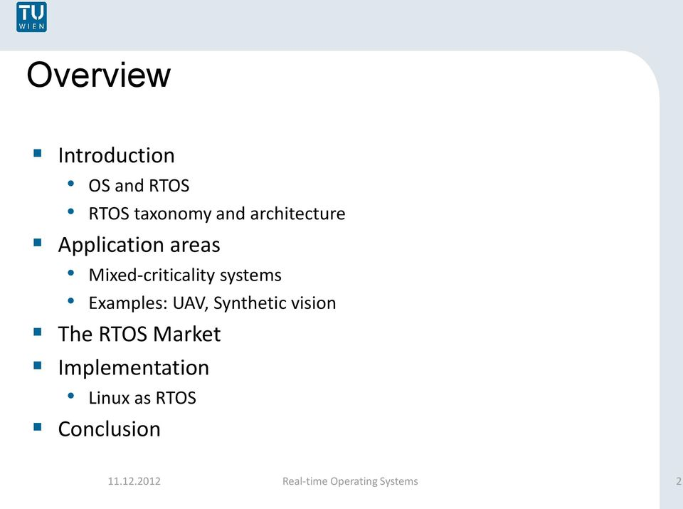 Examples: UAV, Synthetic vision The RTOS Market