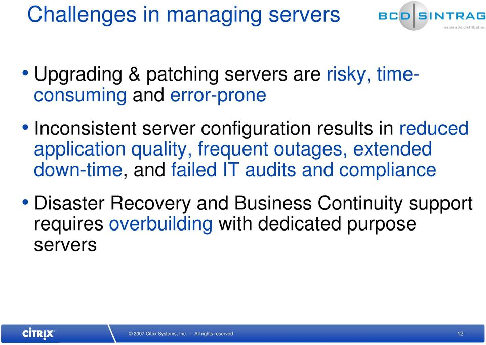 frequent outages, extended down-time, and failed IT audits and compliance Disaster