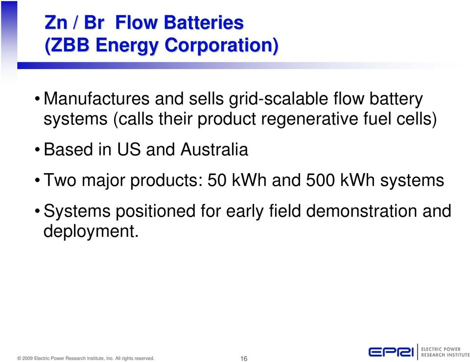 fuel cells) Based in US and Australia Two major products: 50 kwh and 500