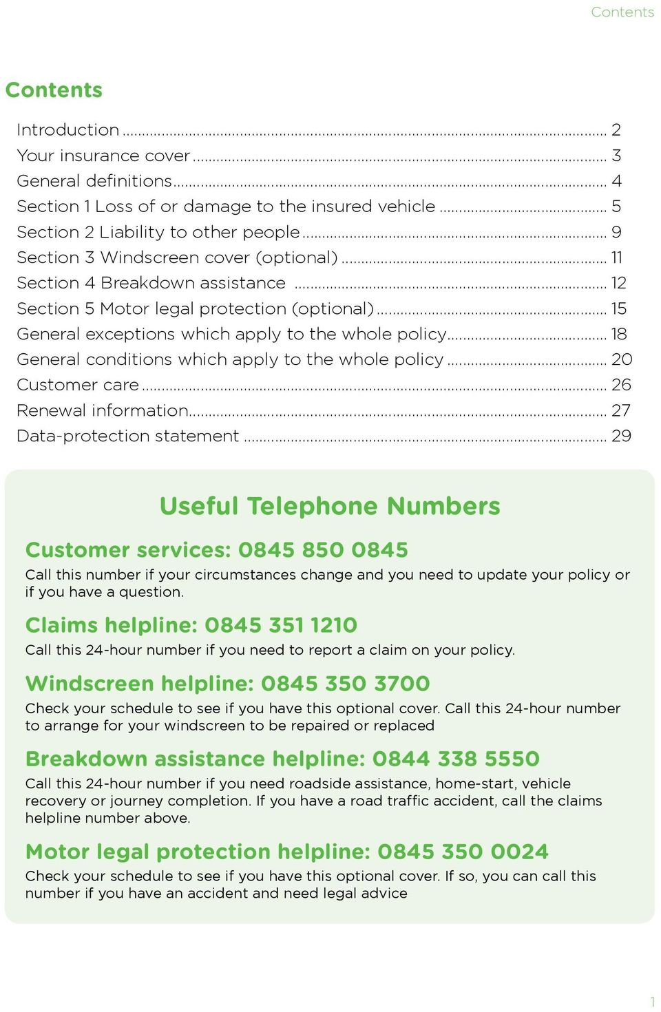 .. 18 General conditions which apply to the whole policy... 20 Customer care... 26 Renewal information... 27 Data-protection statement.