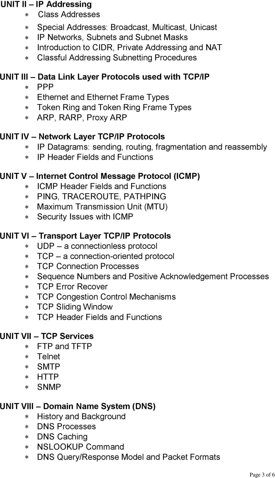 Protocols IP Datagrams: sending, routing, fragmentation and reassembly IP Header Fields and Functions UNIT V Internet Control Message Protocol (ICMP) ICMP Header Fields and Functions PING,