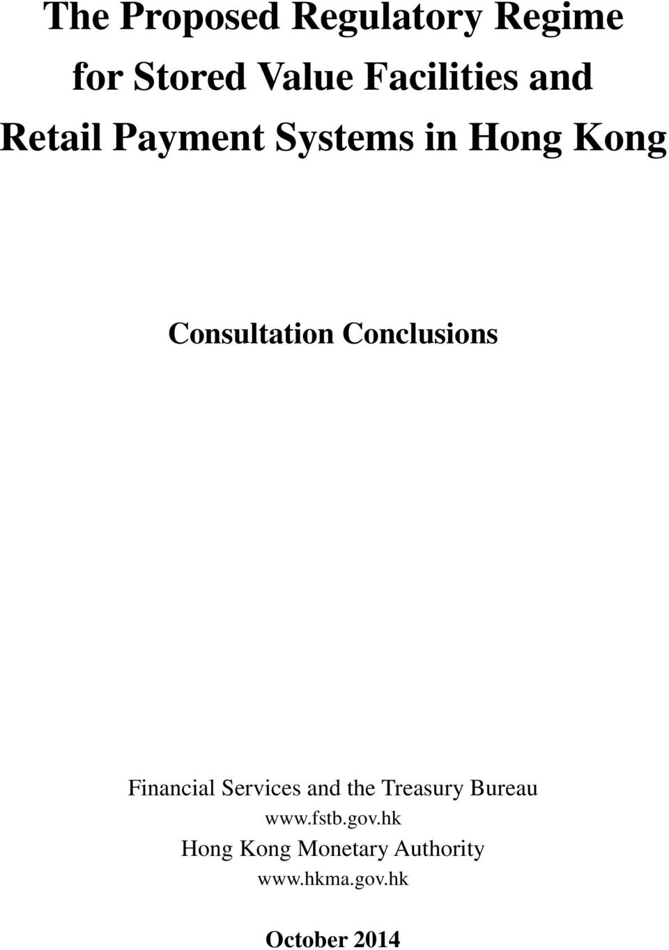 Conclusions Financial Services and the Treasury Bureau www.