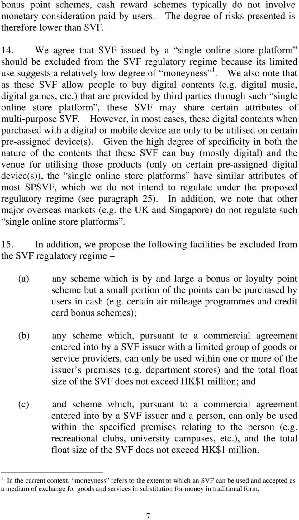 We also note that as these SVF allow people to buy digital contents (e.g. digital music, digital games, etc.