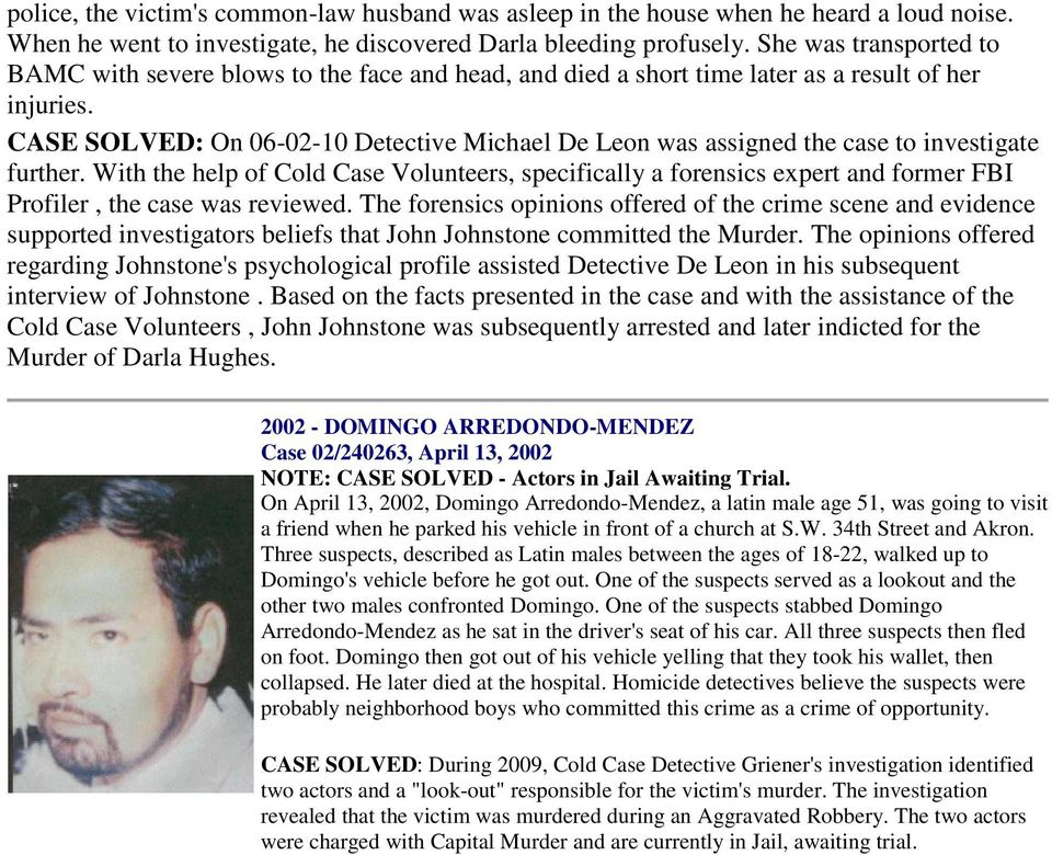 CASE SOLVED: On 06-02-10 Detective Michael De Leon was assigned the case to investigate further.