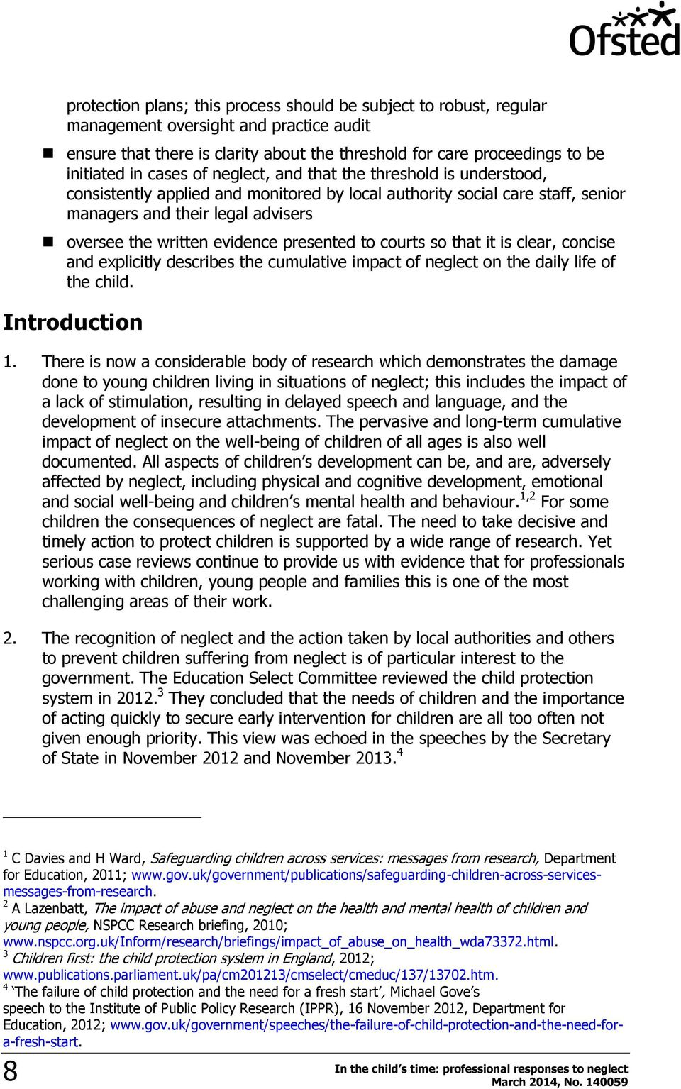 presented to courts so that it is clear, concise and explicitly describes the cumulative impact of neglect on the daily life of the child. Introduction 1.