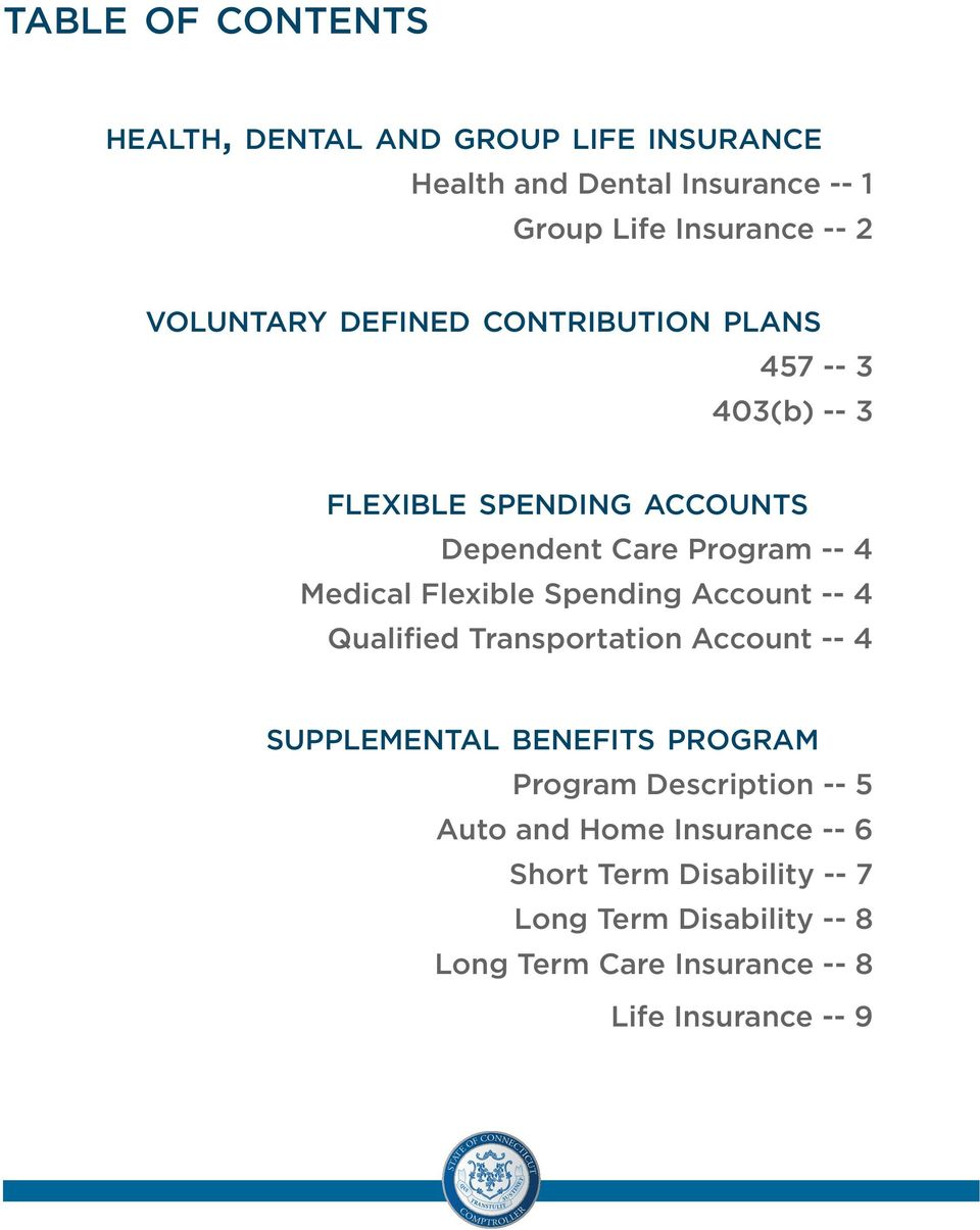 Flexible Spending Account -- 4 Qualified Transportation Account -- 4 supplemental benefits program Program Description -- 5