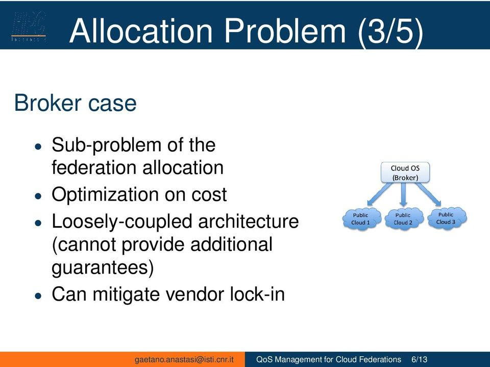 (cannot provide additional guarantees) Can mitigate vendor lock-in