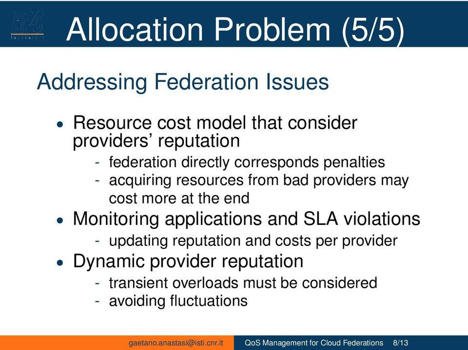 Monitoring applications and SLA violations - updating reputation and costs per provider Dynamic provider reputation -