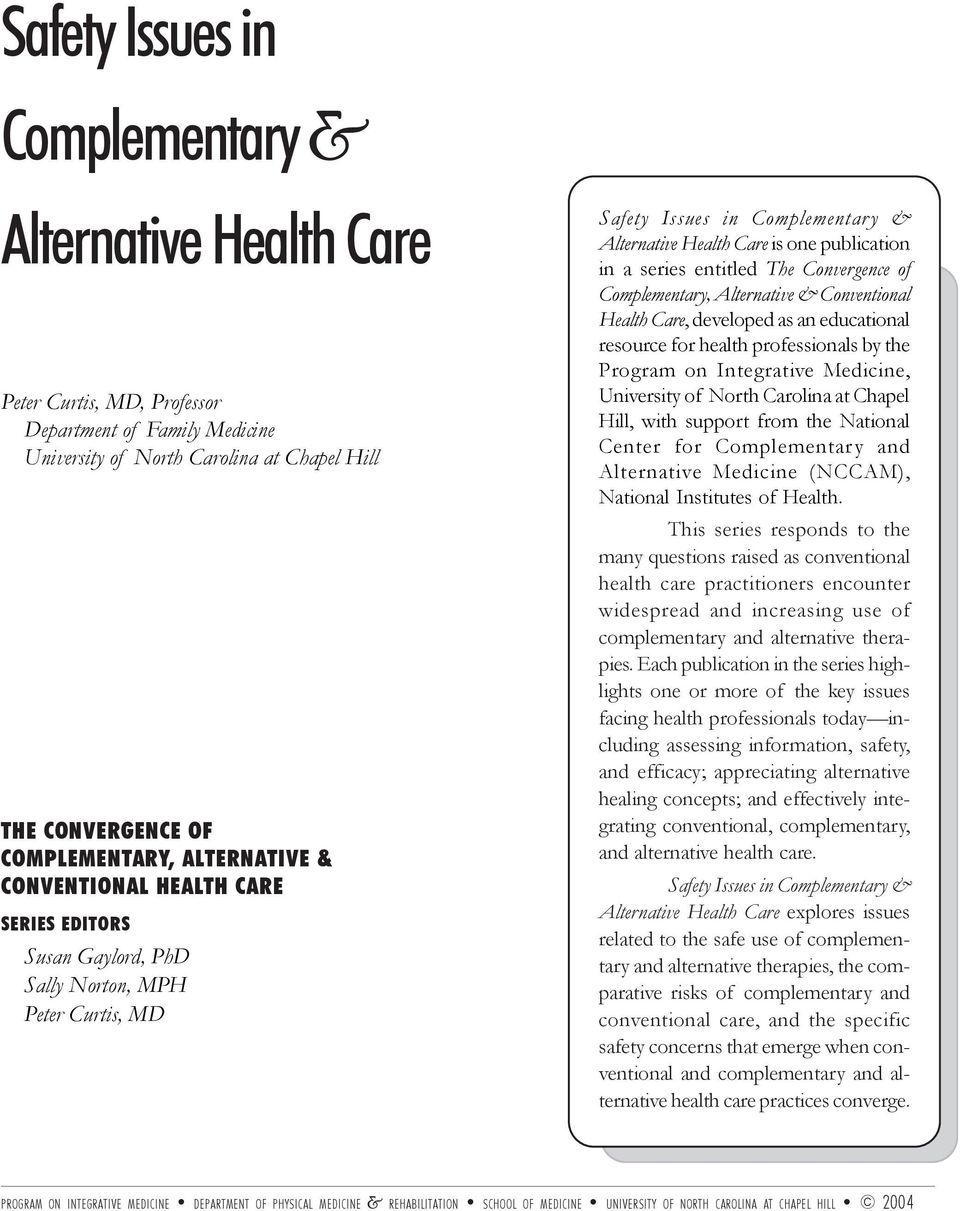 entitled The Convergence of Complementary, Alternative & Conventional Health Care, developed as an educational resource for health professionals by the Program on Integrative Medicine, University of