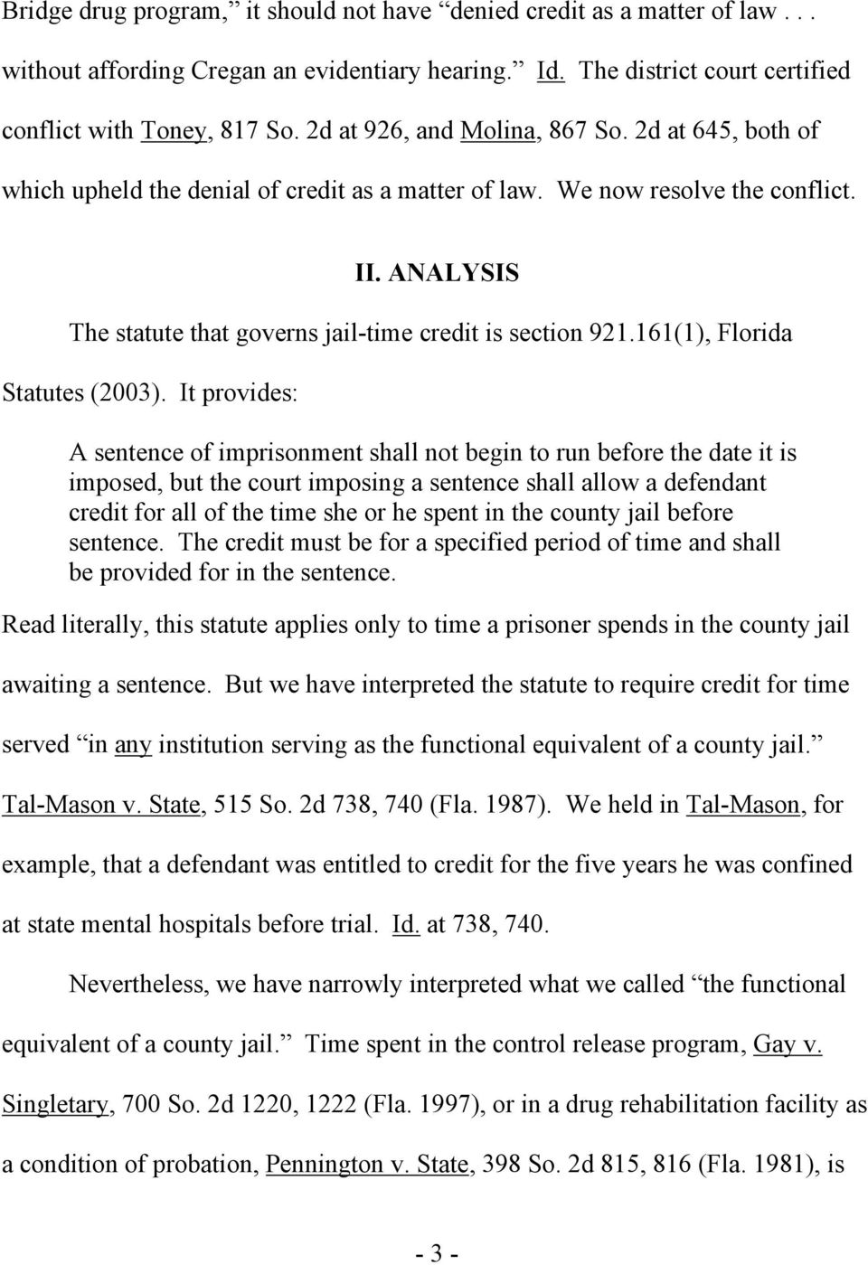ANALYSIS The statute that governs jail-time credit is section 921.161(1), Florida Statutes (2003).