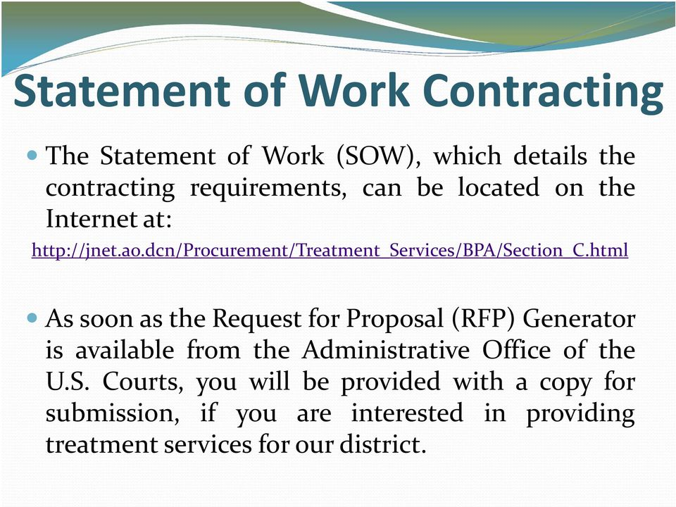 html As soon as the Request for Proposal (RFP) Generator is available from the Administrative Office of the U.