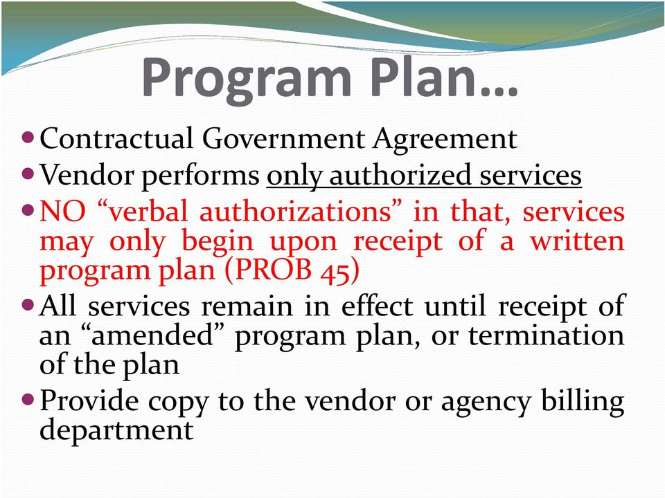 program plan (PROB 45) All services remain in effect until receipt of an amended