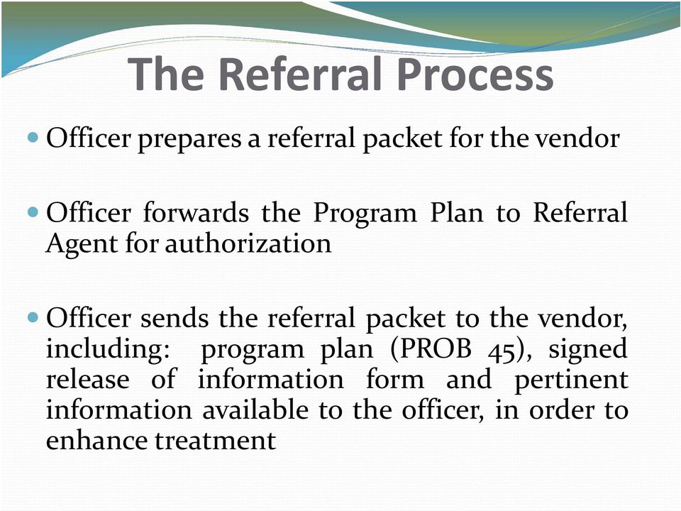 referral packet to the vendor, including: program plan (PROB 45), signed release of