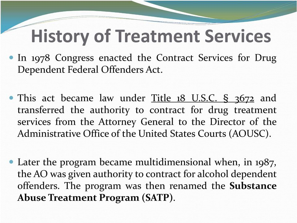 3672 and transferred the authority to contract for drug treatment services from the Attorney General to the Director of the