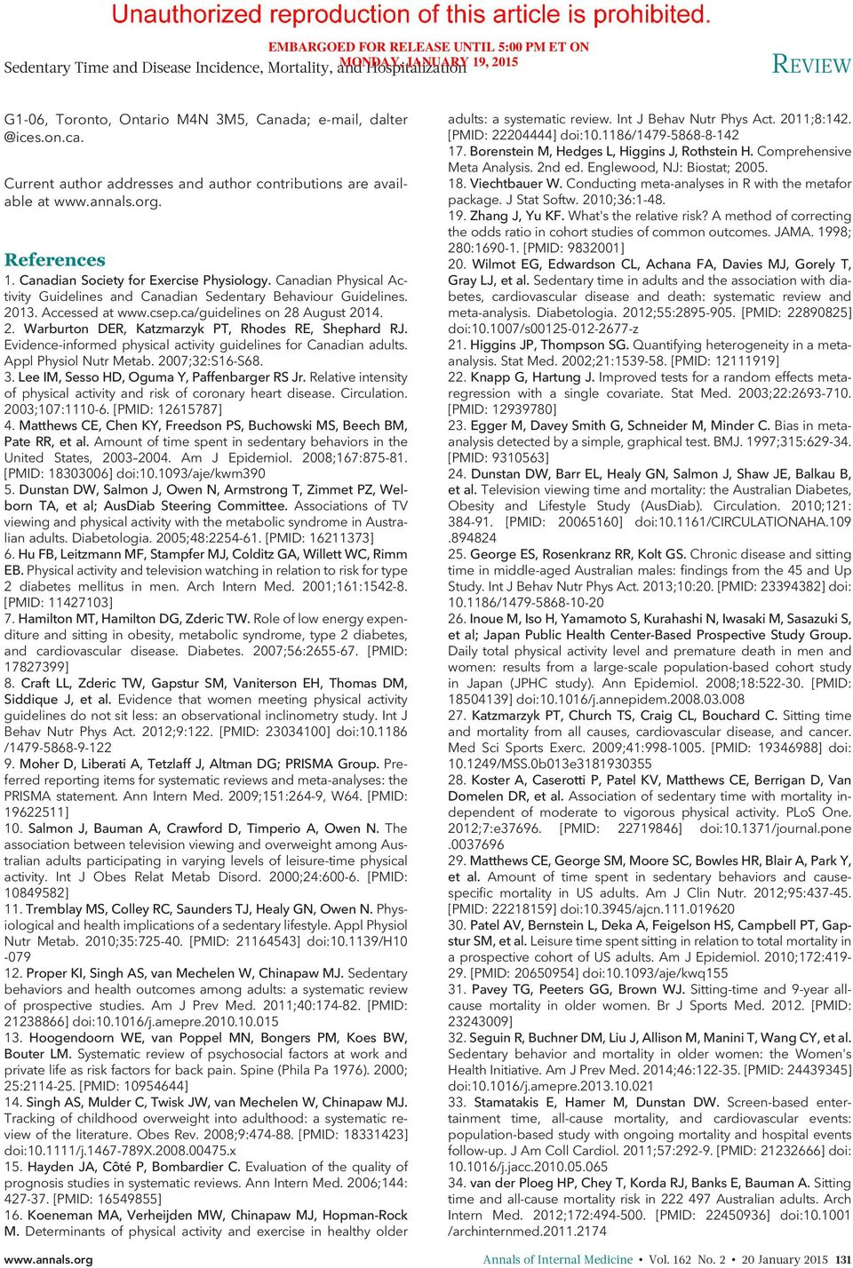 Canadian Physical Activity Guidelines and Canadian Sedentary Behaviour Guidelines. 2013. Accessed at www.csep.ca/guidelines on 28 August 2014. 2. Warburton DER, Katzmarzyk PT, Rhodes RE, Shephard RJ.