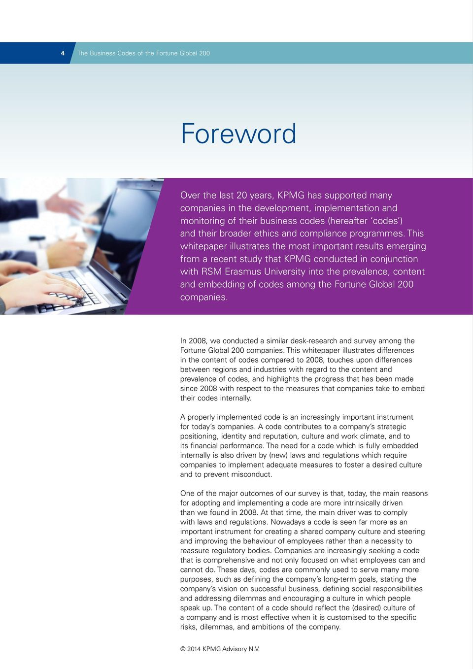 This whitepaper illustrates the most important results emerging from a recent study that KPMG conducted in conjunction with RSM Erasmus University into the prevalence, content and embedding of codes