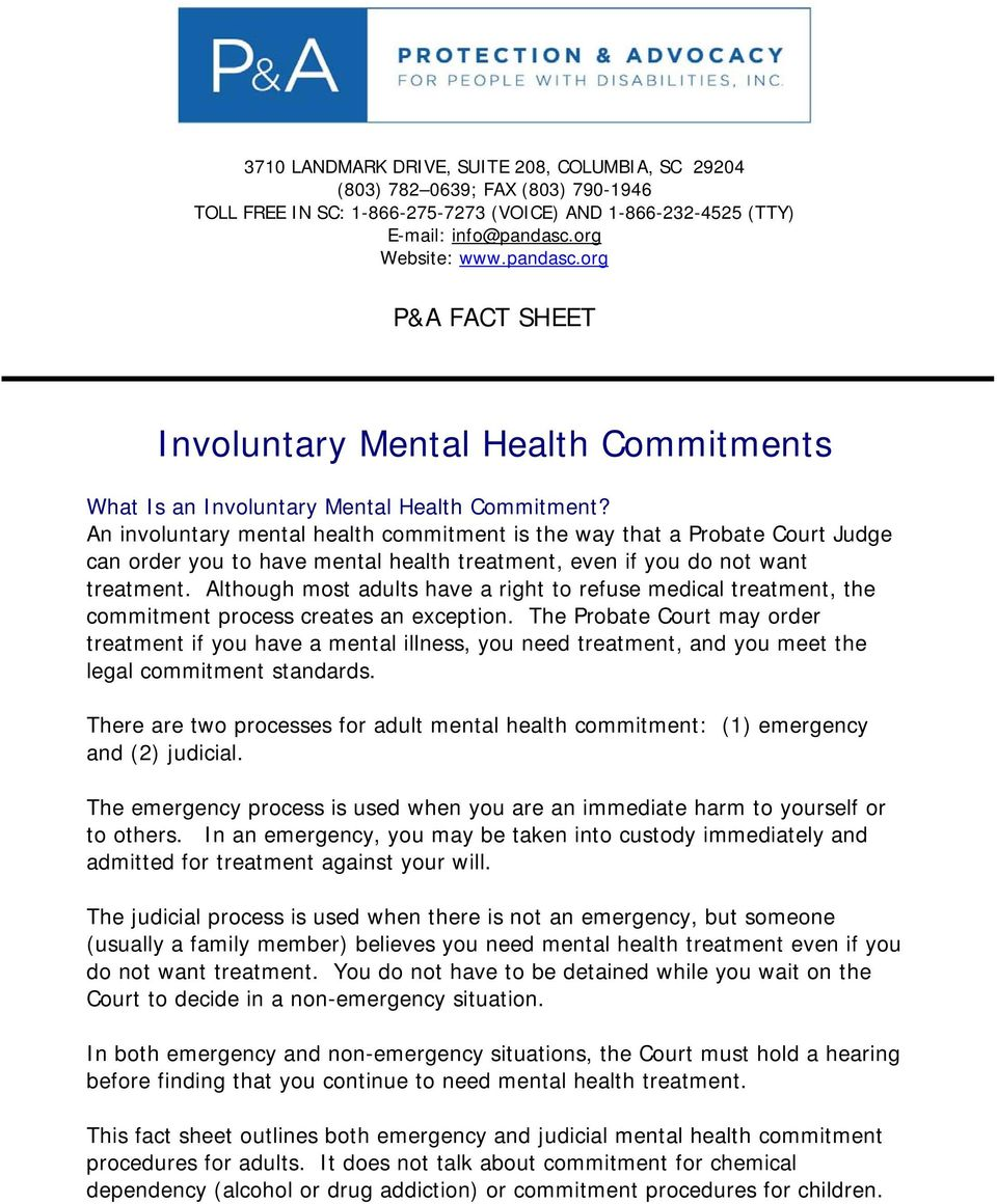 An involuntary mental health commitment is the way that a Probate Court Judge can order you to have mental health treatment, even if you do not want treatment.