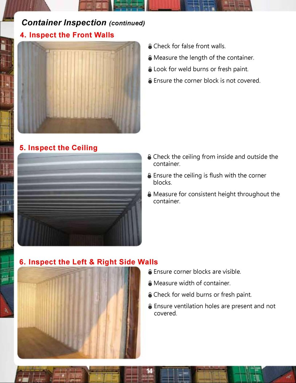 Inspect the Ceiling Check the ceiling from inside and outside the container. Ensure the ceiling is flush with the corner blocks.